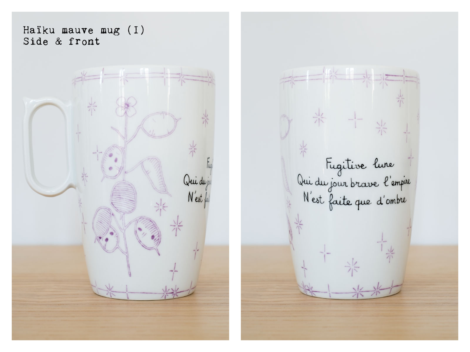 "Side & front of the ""Haïku"" mauve mug (I) from ""Lune"", a collection of painted porcelains by messalyn with haïkus by Anne-Rebecca Willing. Lettering by Le Hibou Philosophe."
