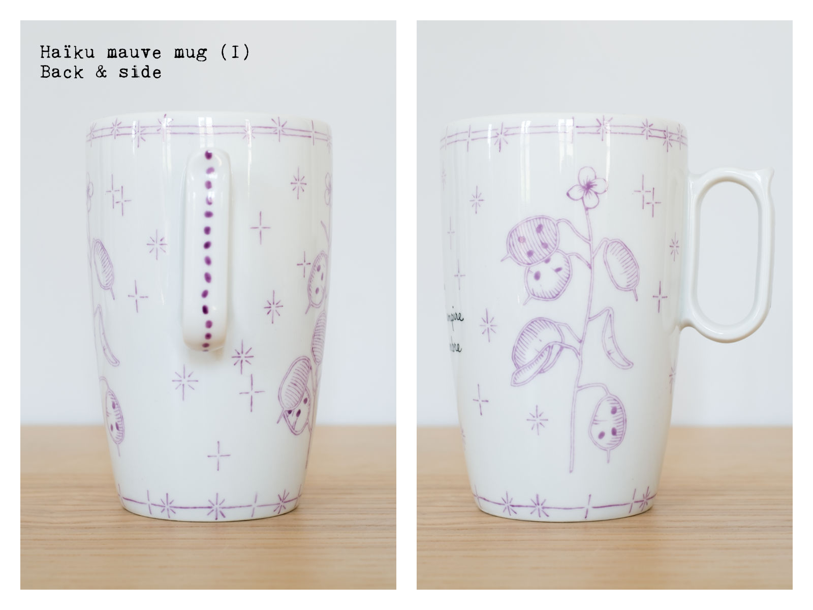 "Back & side of the ""Haïku"" mauve mug (I) from ""Lune"", a collection of painted porcelains by messalyn with haïkus by Anne-Rebecca Willing. Lettering by Le Hibou Philosophe."
